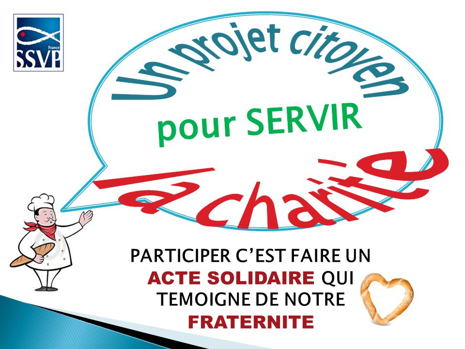 PARTICIPER C'EST FAIRE UN ACTE SOLIDAIRE QUI TEMOIGNE DE NOTRE FRATERNITE