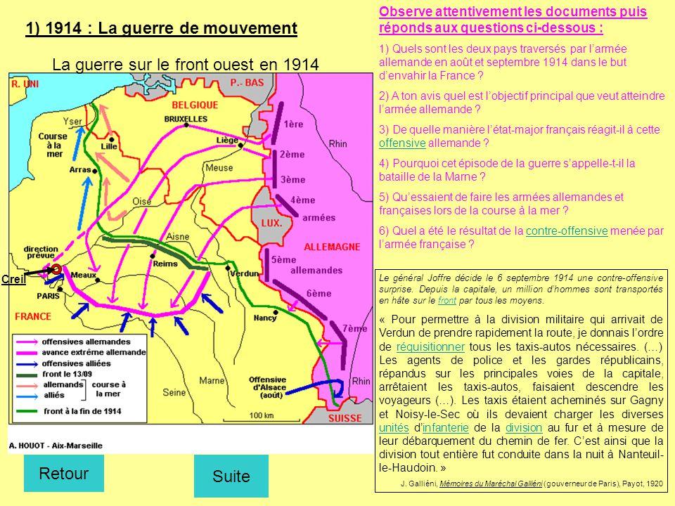 1) 1914 : La guerre de mouvement Observe attentivement les documents puis réponds aux questions ci-dessous : 1) Quels sont les deux pays traversés par