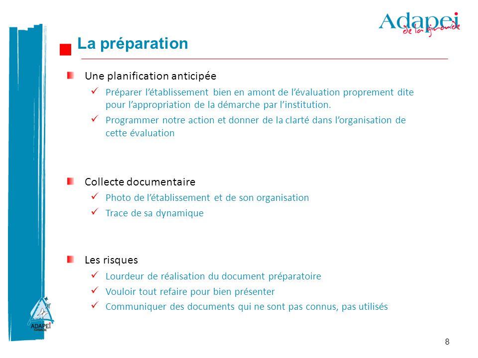 8 Une planification anticipée Préparer l'établissement bien en amont de l'évaluation proprement dite pour l'appropriation de la démarche par l'institu