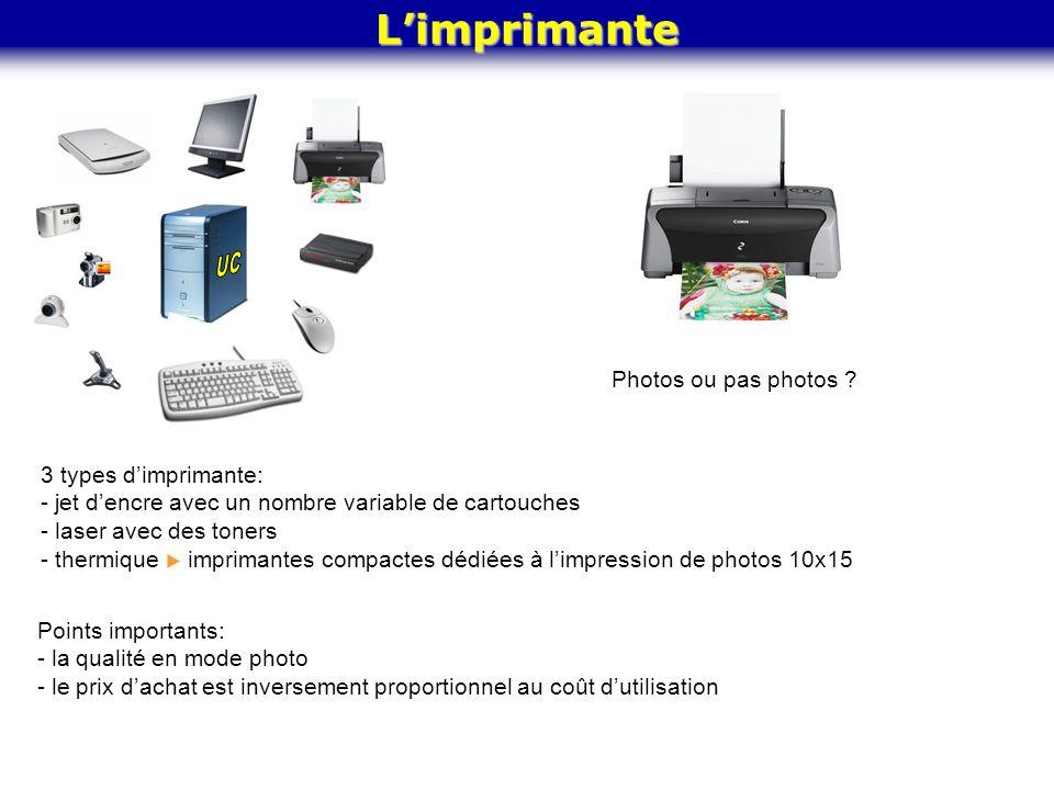 L'imprimante Photos ou pas photos ? 3 types d'imprimante: - jet d'encre avec un nombre variable de cartouches - laser avec des toners - thermique  im