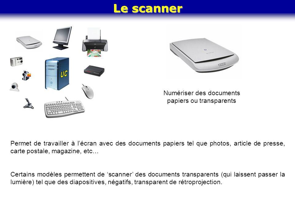 Le scanner Numériser des documents papiers ou transparents Permet de travailler à l'écran avec des documents papiers tel que photos, article de presse