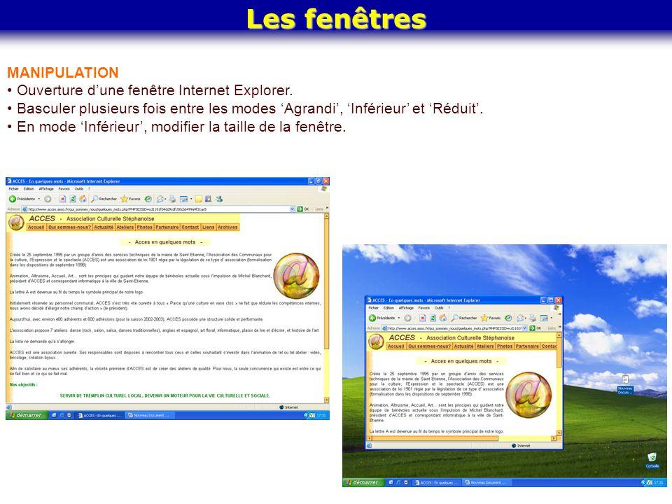 Les fenêtres MANIPULATION Ouverture d'une fenêtre Internet Explorer. Basculer plusieurs fois entre les modes 'Agrandi', 'Inférieur' et 'Réduit'. En mo