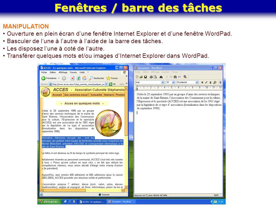 Fenêtres / barre des tâches MANIPULATION Ouverture en plein écran d'une fenêtre Internet Explorer et d'une fenêtre WordPad. Basculer de l'une à l'autr