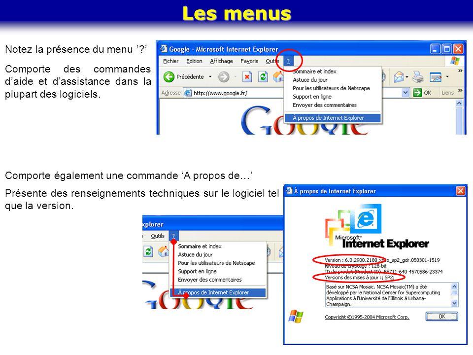 Les menus Notez la présence du menu '?' Comporte des commandes d'aide et d'assistance dans la plupart des logiciels. Comporte également une commande '