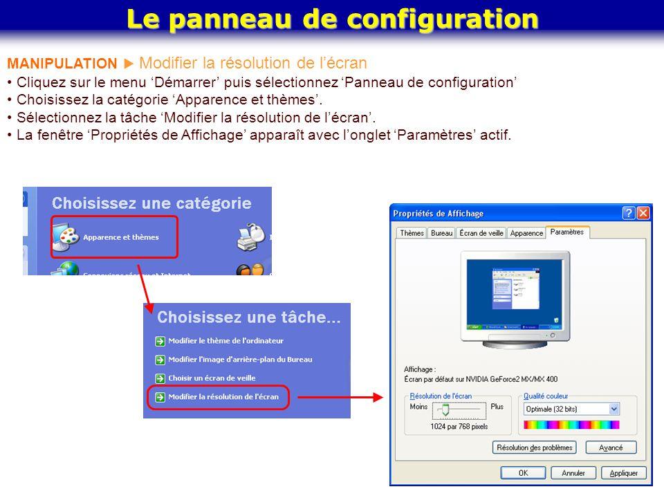 Le panneau de configuration MANIPULATION  Modifier la résolution de l'écran Cliquez sur le menu 'Démarrer' puis sélectionnez 'Panneau de configuratio