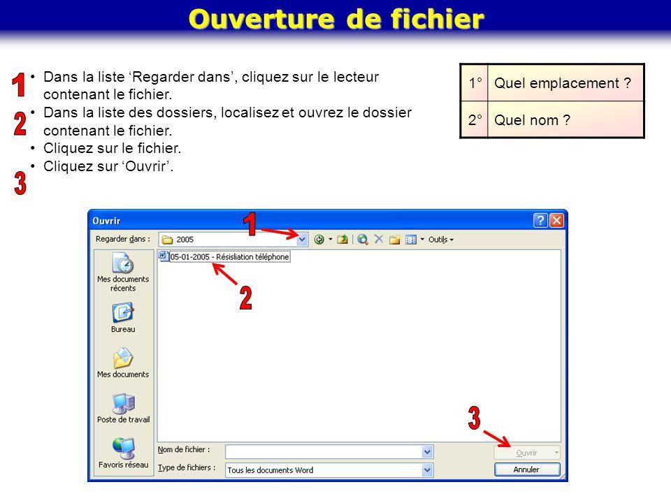 Ouverture de fichier Dans la liste 'Regarder dans', cliquez sur le lecteur contenant le fichier. Dans la liste des dossiers, localisez et ouvrez le do