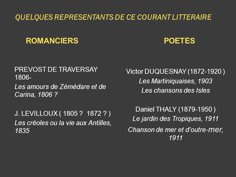 QUELQUES REPRESENTANTS DE CE COURANT LITTERAIRE ROMANCIERSPOETES PREVOST DE TRAVERSAY 1806- Les amours de Zémédare et de Carina, 1806 ? J. LEVILLOUX (