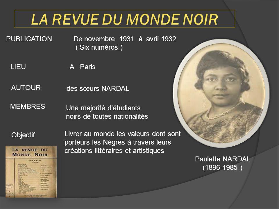 LA REVUE DU MONDE NOIR PUBLICATION De novembre 1931 à avril 1932 ( Six numéros ) LIEUA Paris AUTOUR des sœurs NARDAL Paulette NARDAL (1896-1985 ) Obje