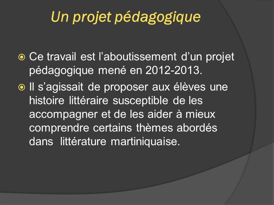 Un projet pédagogique  Ce travail est l'aboutissement d'un projet pédagogique mené en 2012-2013.