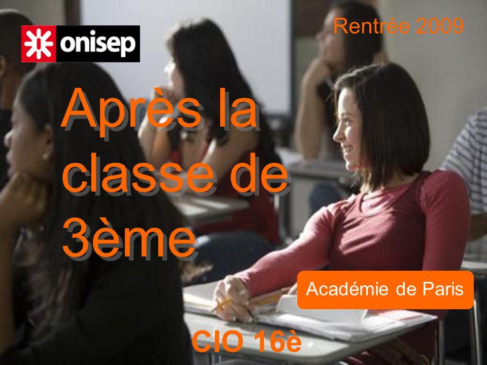 Après la classe de 3ème Rentrée 2009 CIO 16è Académie de Paris