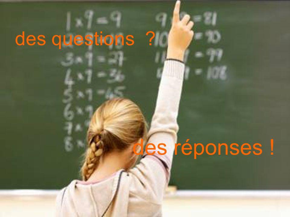 des questions ? des réponses !