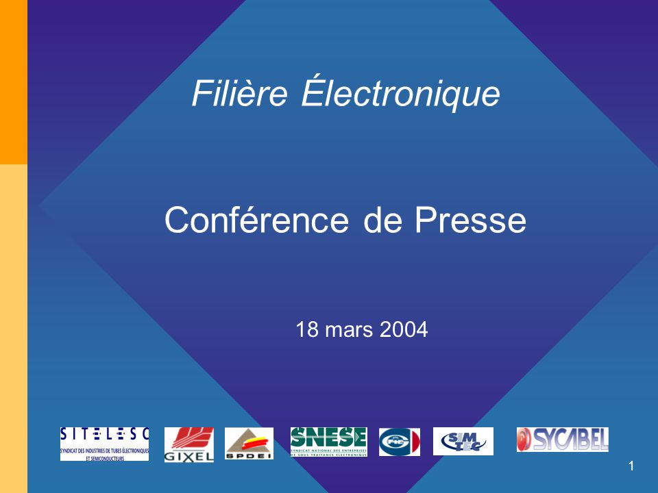 1 Filière Électronique Conférence de Presse 18 mars 2004