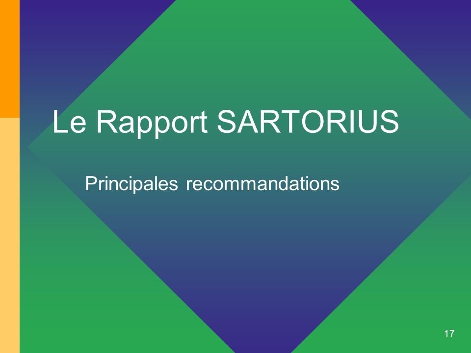17 Le Rapport SARTORIUS Principales recommandations