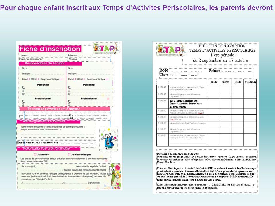 Pour chaque enfant inscrit aux Temps d'Activités Périscolaires, les parents devront remplir en début d'année scolaire une fiche d'inscription et un mois avant chaque période un bulletin d'inscription, voir modèles ci-dessous :