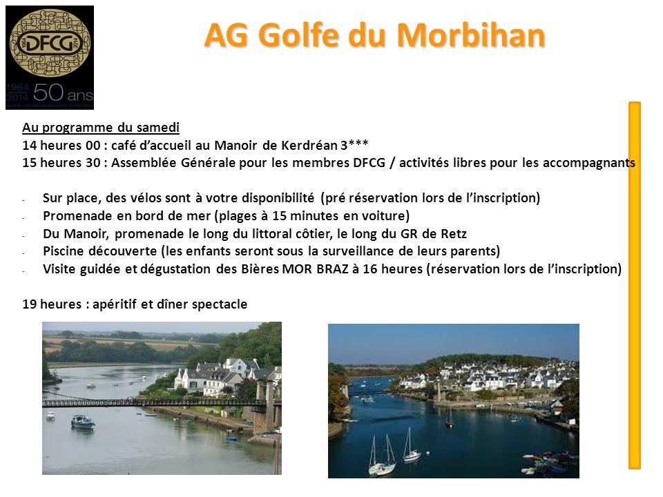 Au programme du samedi 14 heures 00 : café d'accueil au Manoir de Kerdréan 3*** 15 heures 30 : Assemblée Générale pour les membres DFCG / activités li