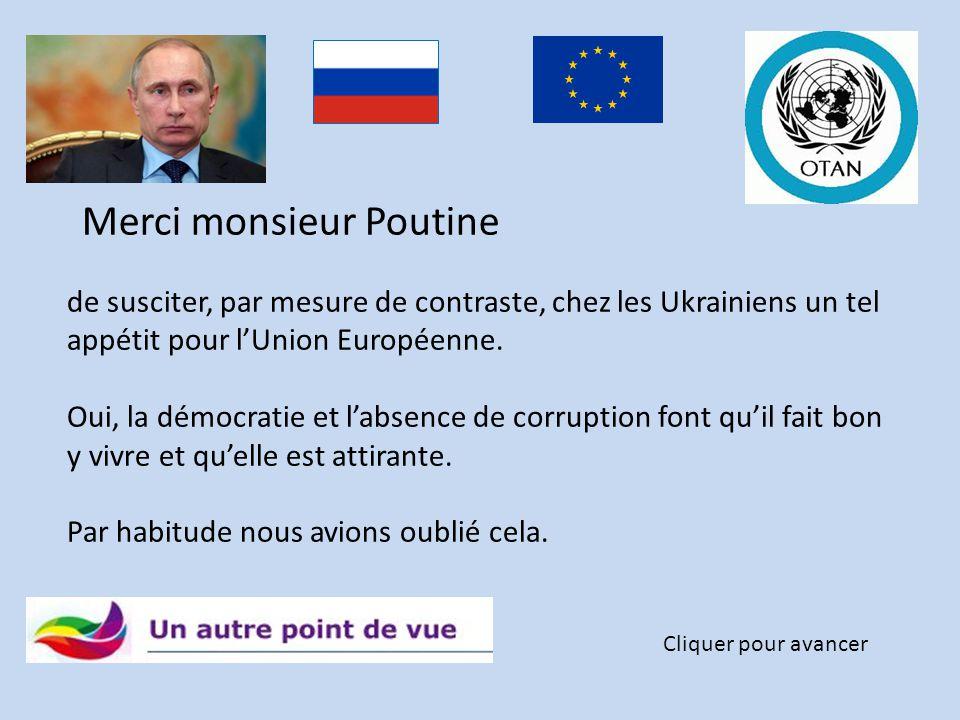 Merci monsieur Poutine Cliquer pour avancer de réveiller les peuples de la vieille Europe qui avaient oublié que l'Union Européenne avait été jadis in