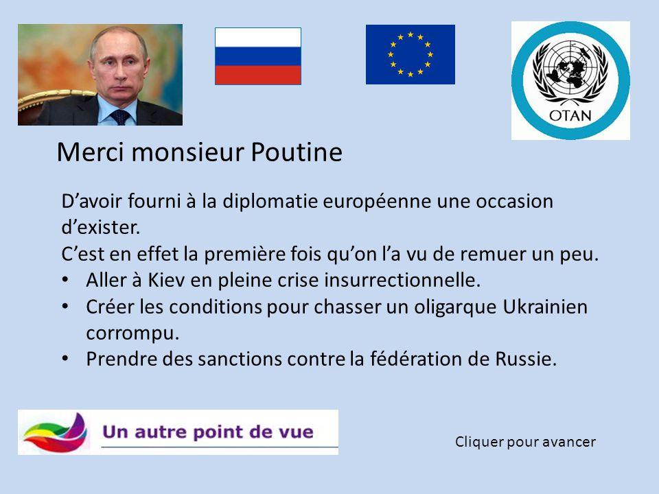 Merci monsieur Poutine Cliquer pour avancer De nous menacer de nous couper le gaz. Cela nous fait réaliser, nous citoyens de base d'états européens, q