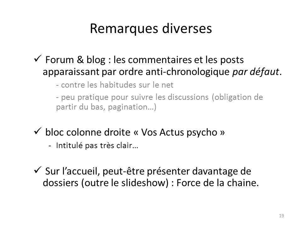 Remarques diverses Forum & blog : les commentaires et les posts apparaissant par ordre anti-chronologique par défaut.