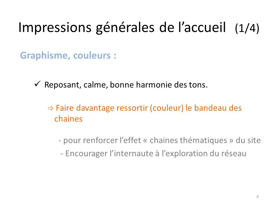 Impressions générales de l'accueil (1/4) Graphisme, couleurs : Reposant, calme, bonne harmonie des tons.