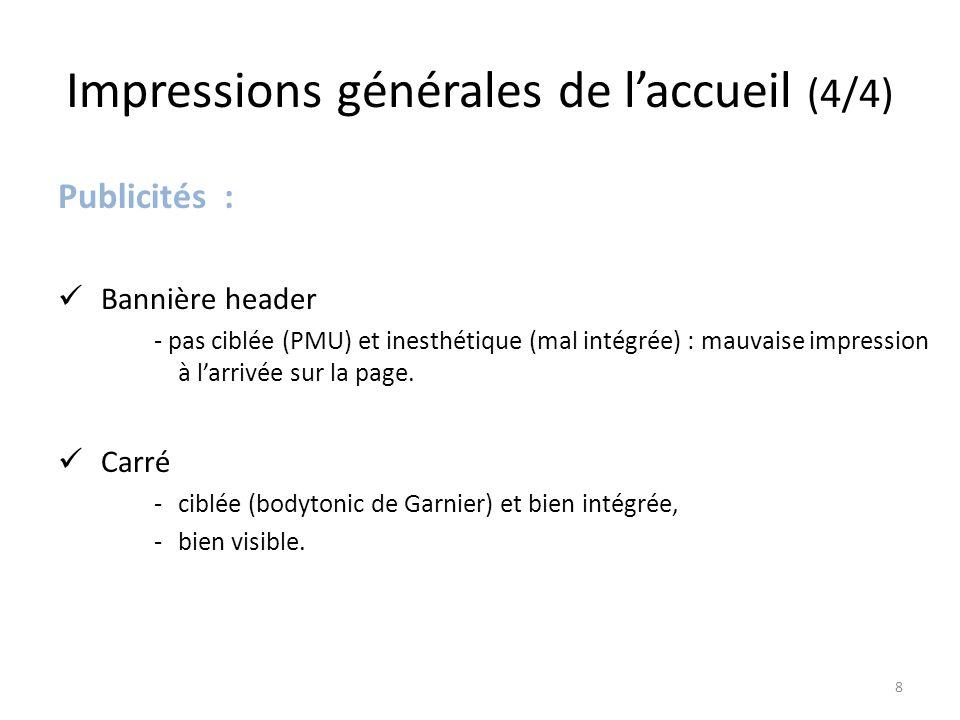 Impressions générales de l'accueil (4/4) Publicités : Bannière header - pas ciblée (PMU) et inesthétique (mal intégrée) : mauvaise impression à l'arrivée sur la page.