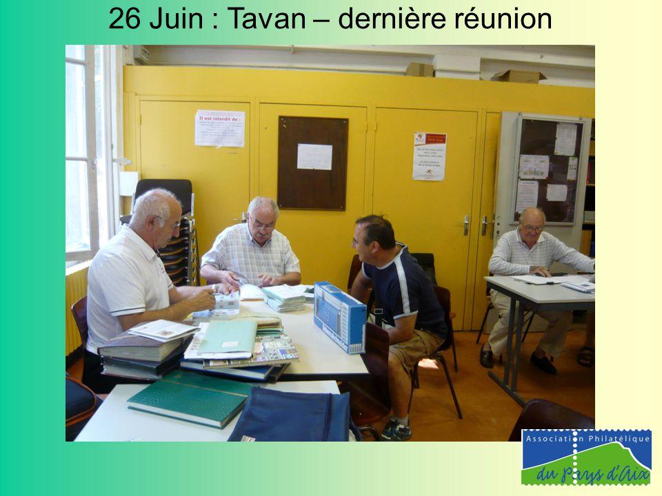 26 Juin : Tavan – dernière réunion