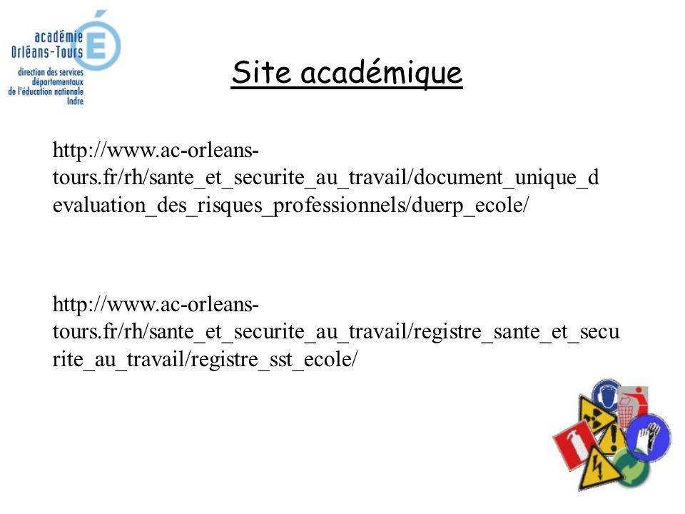 Site académique http://www.ac-orleans- tours.fr/rh/sante_et_securite_au_travail/document_unique_d evaluation_des_risques_professionnels/duerp_ecole/ http://www.ac-orleans- tours.fr/rh/sante_et_securite_au_travail/registre_sante_et_secu rite_au_travail/registre_sst_ecole/