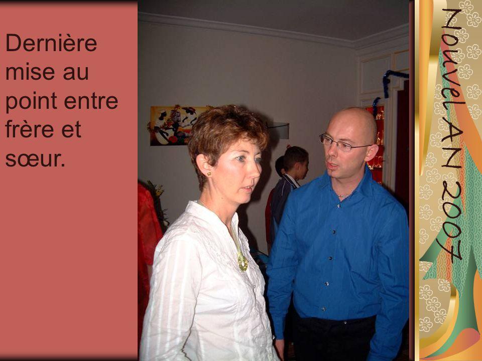 Nouvel AN 2007 Dernière mise au point entre frère et sœur.