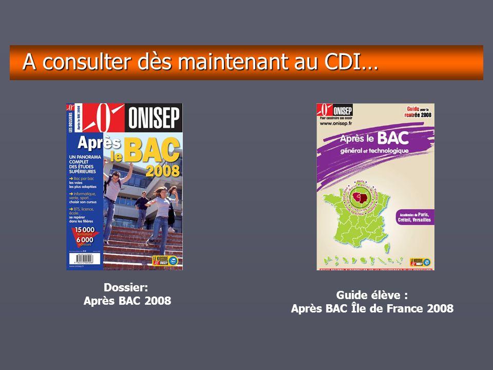 décembrejanvierfévriermarsavrilmaijuinjuilletaoûtseptembre A consulter dès maintenant au CDI… Dossier: Après BAC 2008 Guide élève : Après BAC Île de F