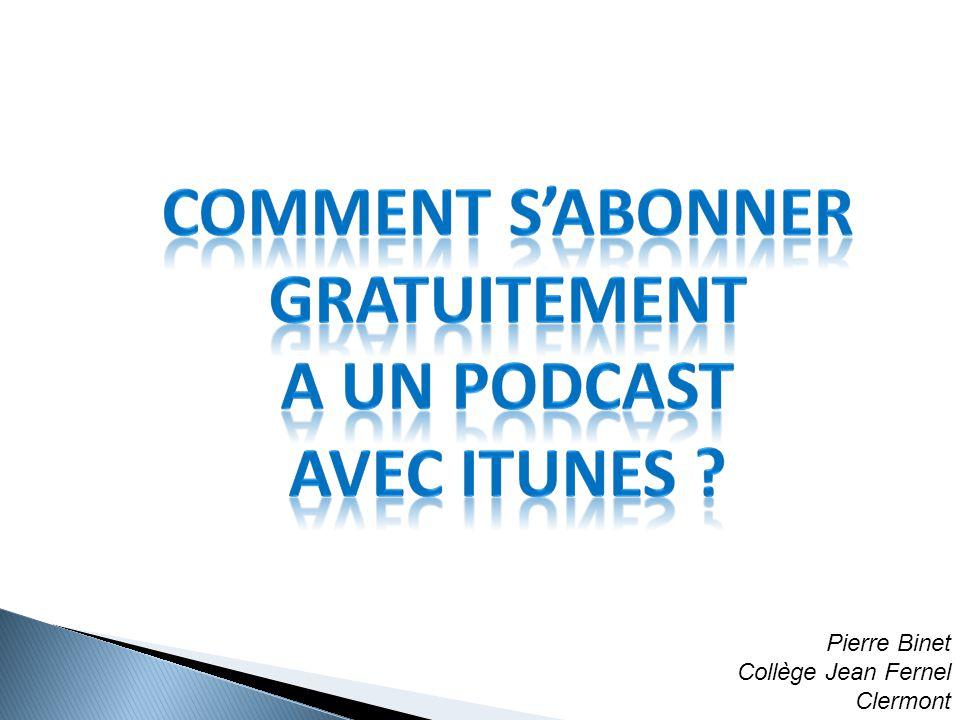 Puis ouvrez iTunes. Cliquez sur Avancé puis sur S'abonner au podcast.
