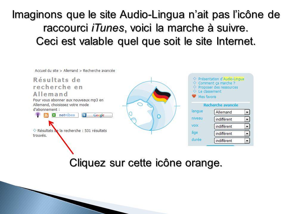 Imaginons que le site Audio-Lingua n'ait pas l'icône de raccourci iTunes, voici la marche à suivre.