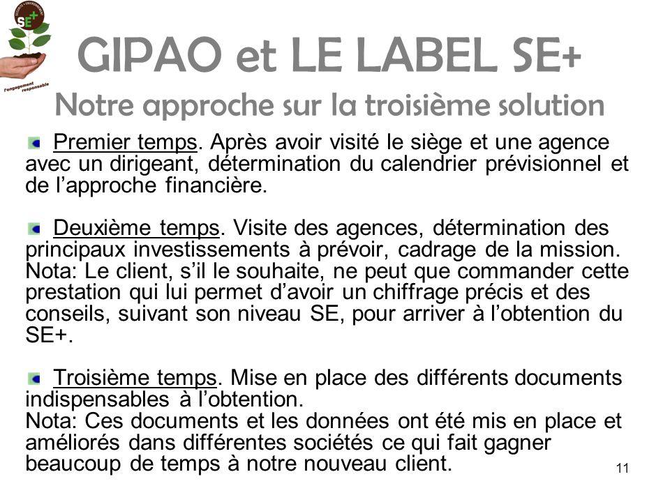 11 GIPAO et LE LABEL SE+ Notre approche sur la troisième solution Premier temps.