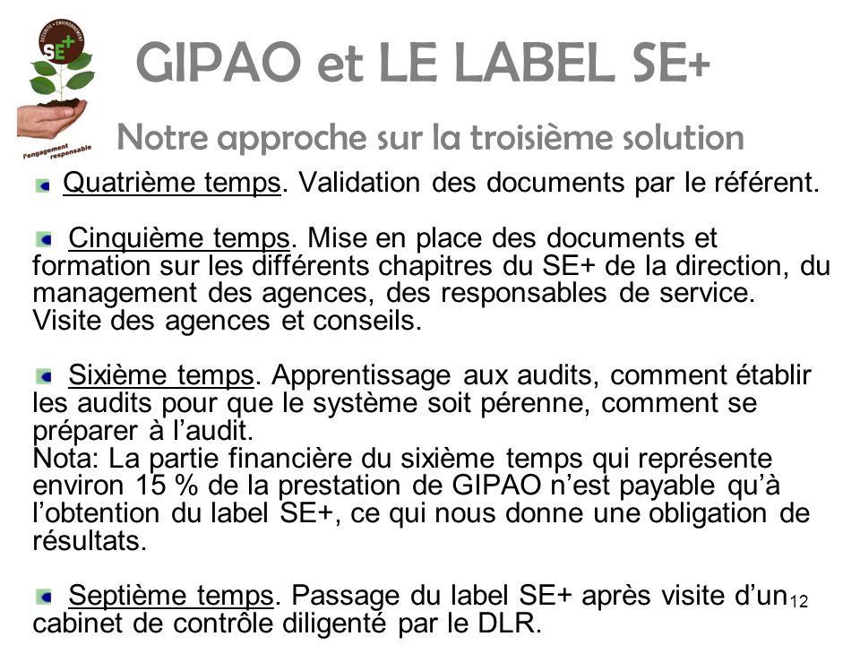 12 GIPAO et LE LABEL SE+ Notre approche sur la troisième solution Quatrième temps.