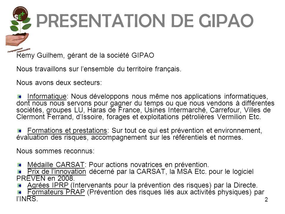 2 PRESENTATION DE GIPAO Rémy Guilhem, gérant de la société GIPAO Nous travaillons sur l'ensemble du territoire français.