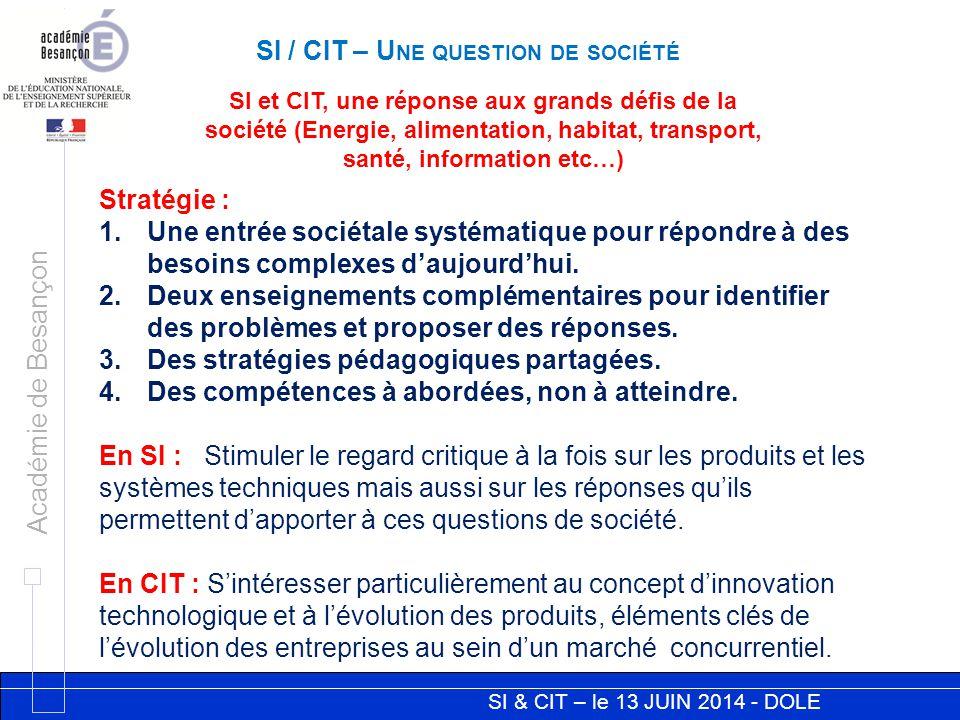 SI & CIT – le 13 JUIN 2014 - DOLE Académie de Besançon SI / CIT – U NE QUESTION DE SOCIÉTÉ SI et CIT, une réponse aux grands défis de la société (Ener
