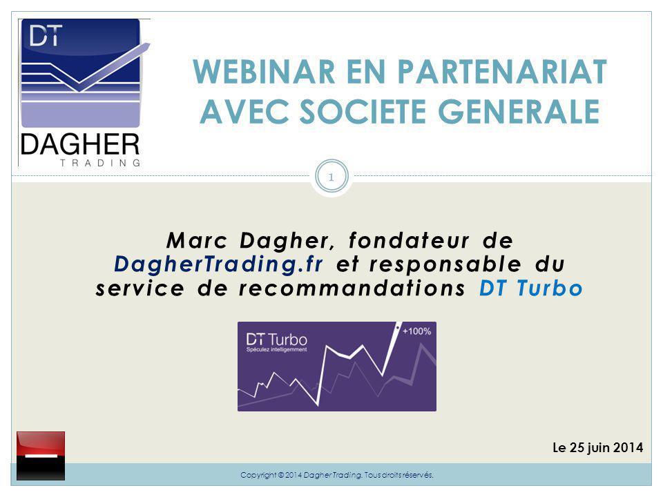 Marc Dagher, fondateur de DagherTrading.fr et responsable du service de recommandations DT Turbo WEBINAR EN PARTENARIAT AVEC SOCIETE GENERALE Le 25 ju