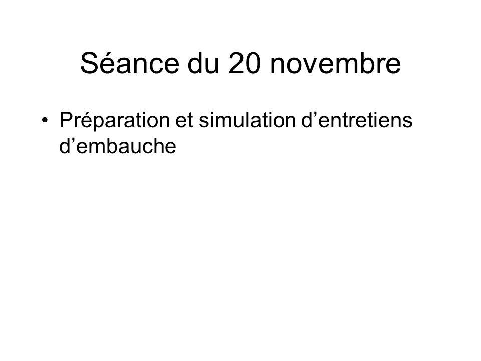 Séance du 20 novembre Préparation et simulation d'entretiens d'embauche