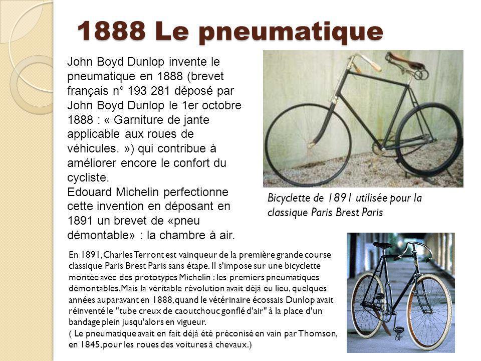 John Boyd Dunlop invente le pneumatique en 1888 (brevet français n° 193 281 déposé par John Boyd Dunlop le 1er octobre 1888 : « Garniture de jante app