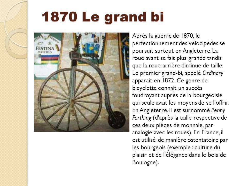 Après la guerre de 1870, le perfectionnement des vélocipèdes se poursuit surtout en Angleterre. La roue avant se fait plus grande tandis que la roue a
