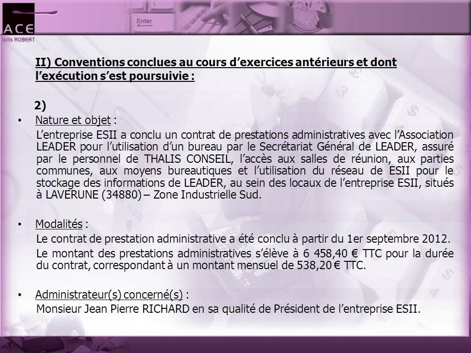 II) Conventions conclues au cours d'exercices antérieurs et dont l'exécution s'est poursuivie : 2) Nature et objet : L'entreprise ESII a conclu un con