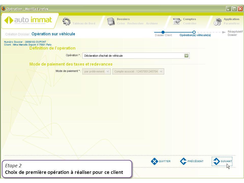 Etape 2 Choix de première opération à réaliser pour ce client Etape 2 Choix de première opération à réaliser pour ce client