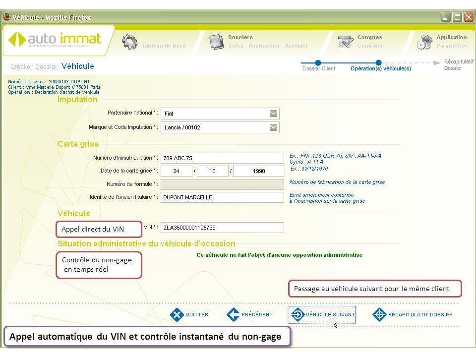 Appel automatique du VIN et contrôle instantané du non-gage Passage au véhicule suivant pour le même client Appel direct du VIN Contrôle du non-gage e