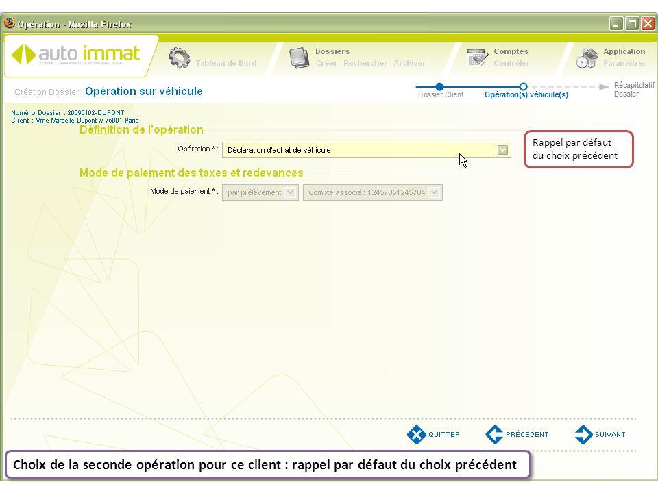 Choix de la seconde opération pour ce client : rappel par défaut du choix précédent Rappel par défaut du choix précédent