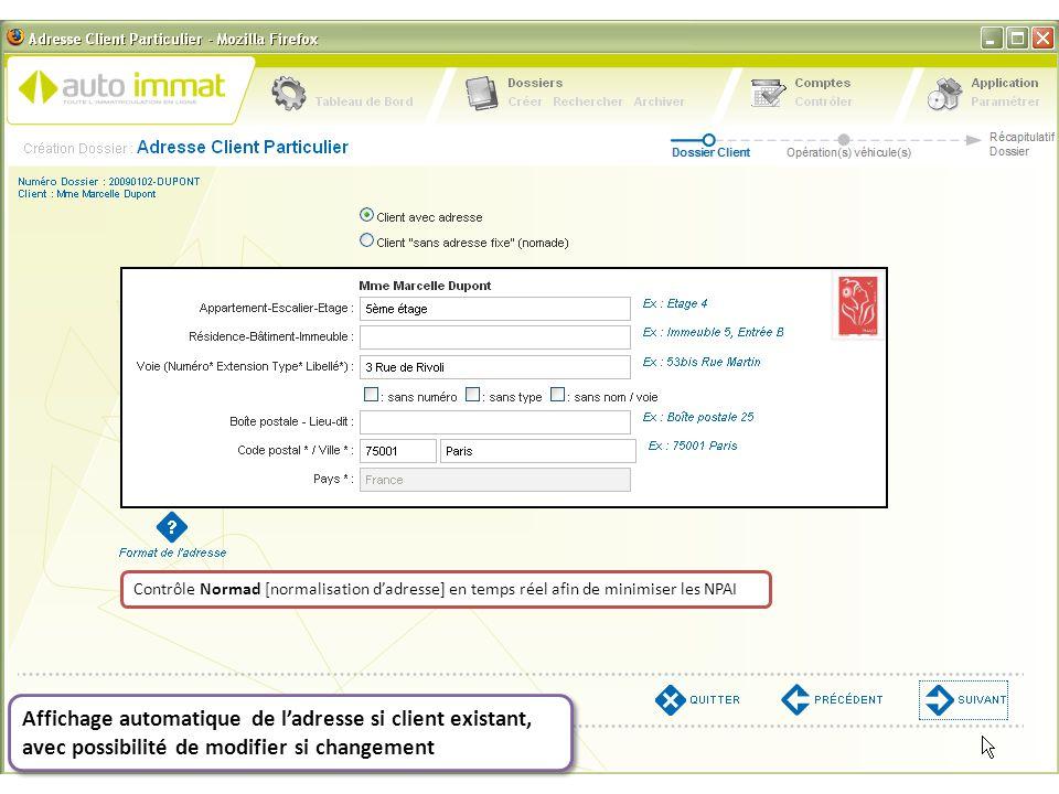 Affichage automatique de l'adresse si client existant, avec possibilité de modifier si changement Contrôle Normad [normalisation d'adresse] en temps r