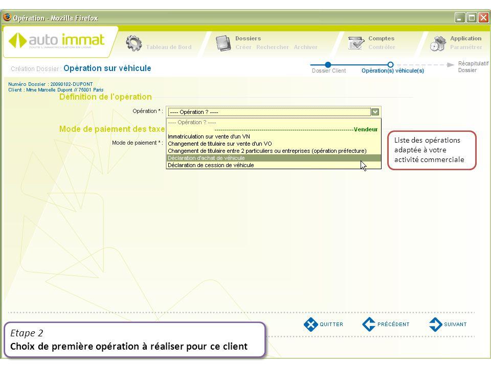 Etape 2 Choix de première opération à réaliser pour ce client Etape 2 Choix de première opération à réaliser pour ce client Liste des opérations adapt