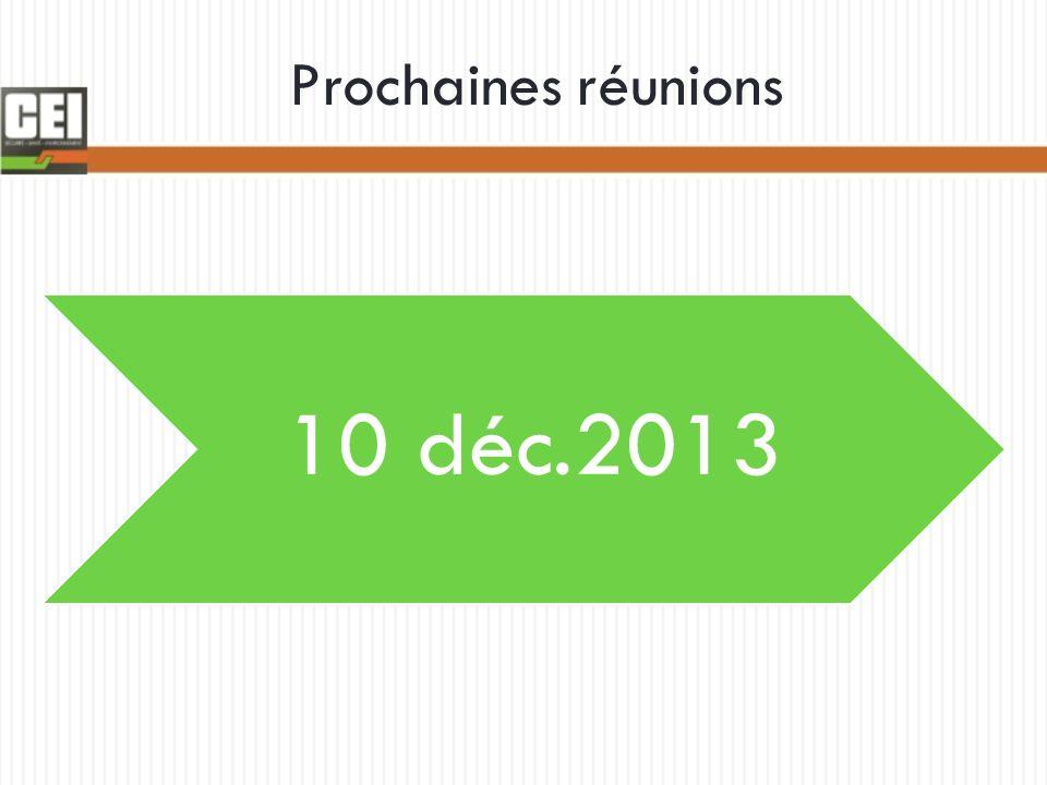 Prochaines réunions 10 déc.2013