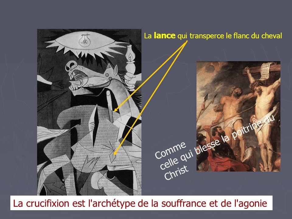 La lance qui transperce le flanc du cheval La crucifixion est l'archétype de la souffrance et de l'agonie Comme celle qui blesse la poitrine du Christ