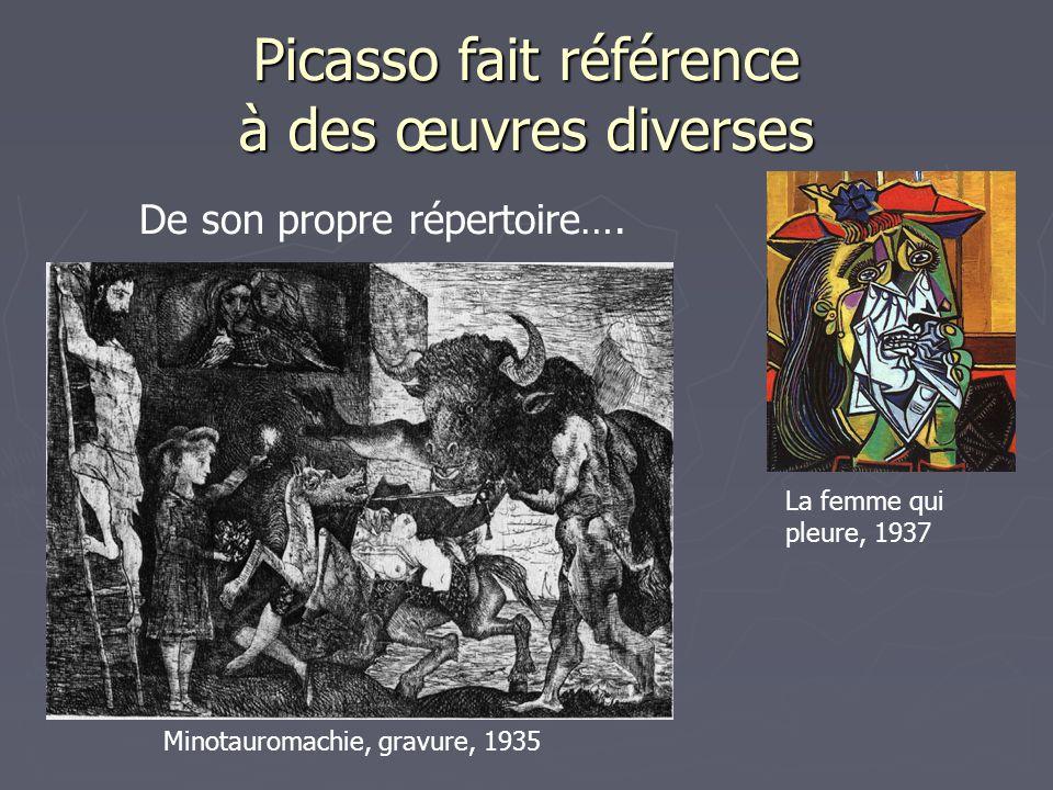 Picasso fait référence à des œuvres diverses De son propre répertoire…. Minotauromachie, gravure, 1935 La femme qui pleure, 1937