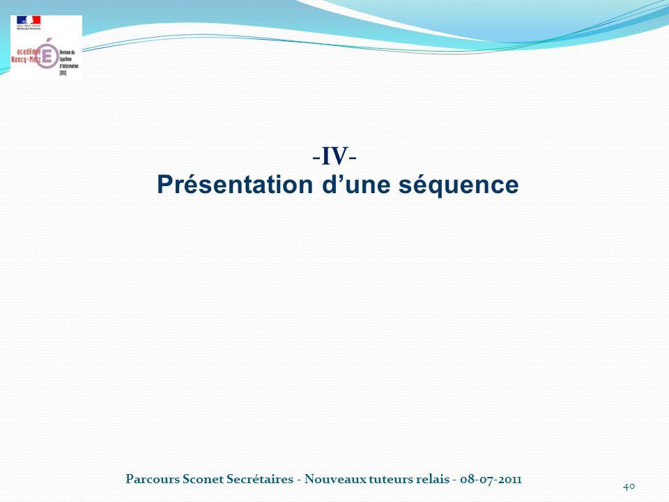 -IV- Présentation d'une séquence Parcours Sconet Secrétaires - Nouveaux tuteurs relais - 08-07-2011 40