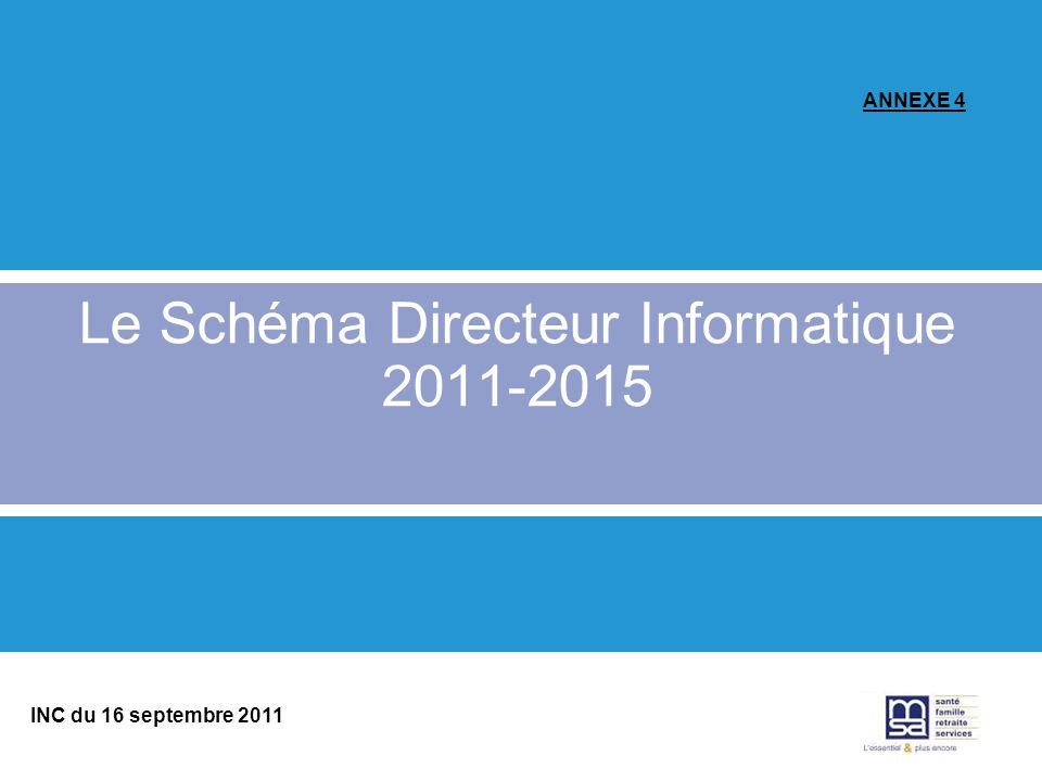 INC du 16 septembre 2011 Le Schéma Directeur Informatique 2011-2015 ANNEXE 4