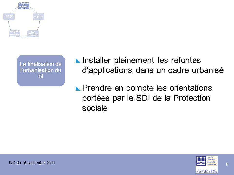 INC du 16 septembre 2011  Installer pleinement les refontes d'applications dans un cadre urbanisé  Prendre en compte les orientations portées par le